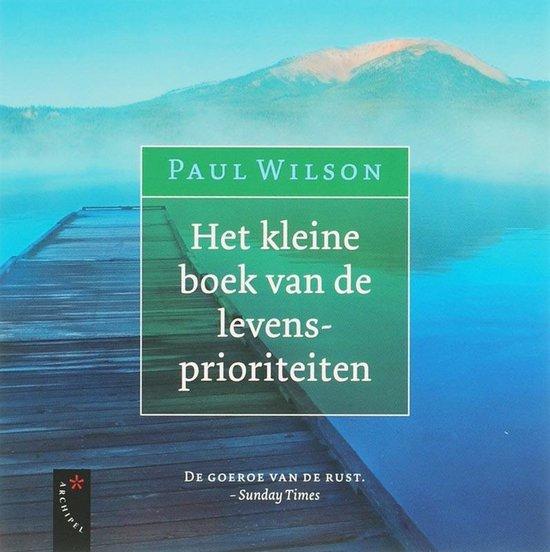 Het Kleine Boek Van De Levensprioriteiten - P. Wilson  