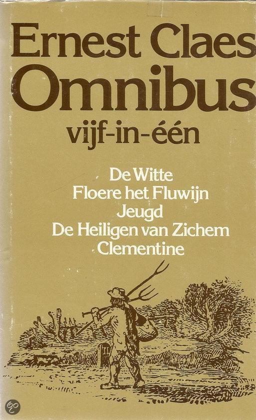 Boek cover Omnibus - Vijf-in-één: De Witte, Floere het Fluwijn, Jeugd - De Heiligen van Zichem, Clementine van Ernest Claes (Hardcover)