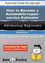 How to Become a Automobile-repair-service Estimator
