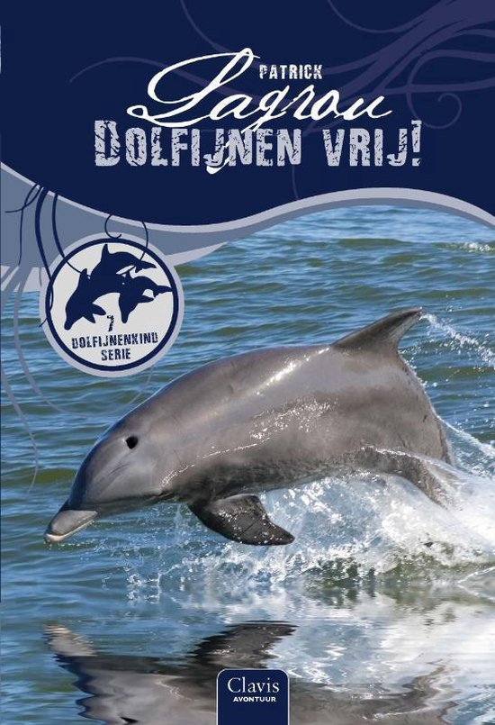 Dolfijnenkind 7 - Dolfijnen vrij! - Patrick Lagrou |