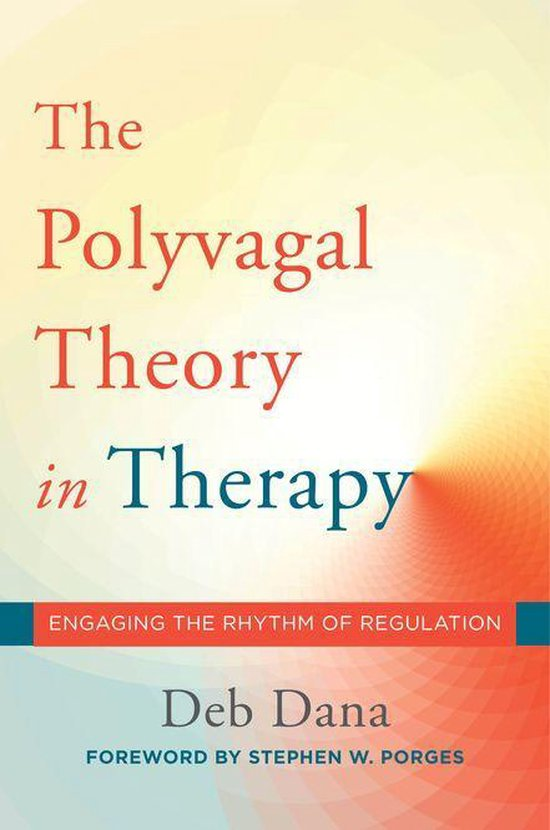 Boek cover The Polyvagal Theory in Therapy: Engaging the Rhythm of Regulation (Norton Series on Interpersonal Neurobiology) van Deb Dana (Onbekend)
