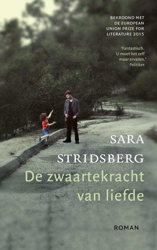 De zwaartekracht van liefde - Sara Stridsberg | Fthsonline.com