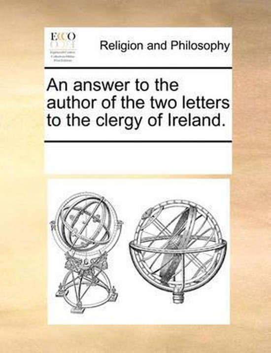 An Answer to the Author of the Two Letters to the Clergy of Ireland.