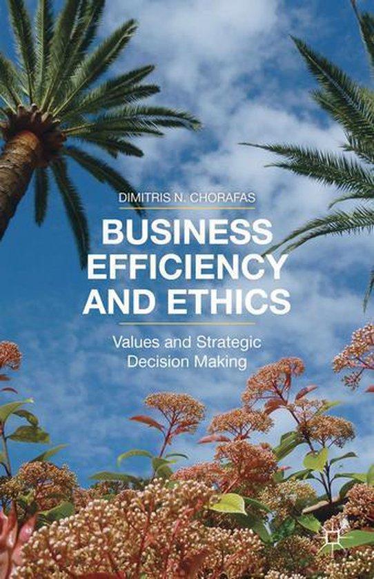 Boek cover Business Efficiency and Ethics van Dr Dimitris N. Chorafas
