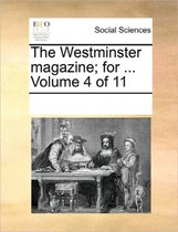 The Westminster Magazine; For ... Volume 4 of 11