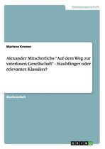 Alexander Mitscherlichs Auf Dem Weg Zur Vaterlosen Gesellschaft - Staubf nger Oder Relevanter Klassiker?