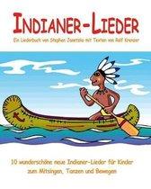 Indianer-Lieder - 10 Wundersch ne Neue Indianer-Lieder F r Kinder Zum Mitsingen, Tanzen Und Bewegen
