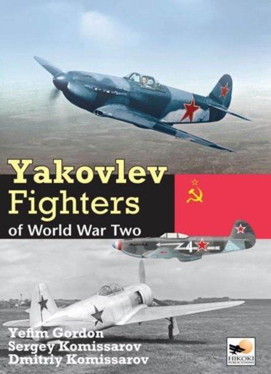 Boek cover Yakolev Aircraft of World War Two van Gordon Yefim (Hardcover)
