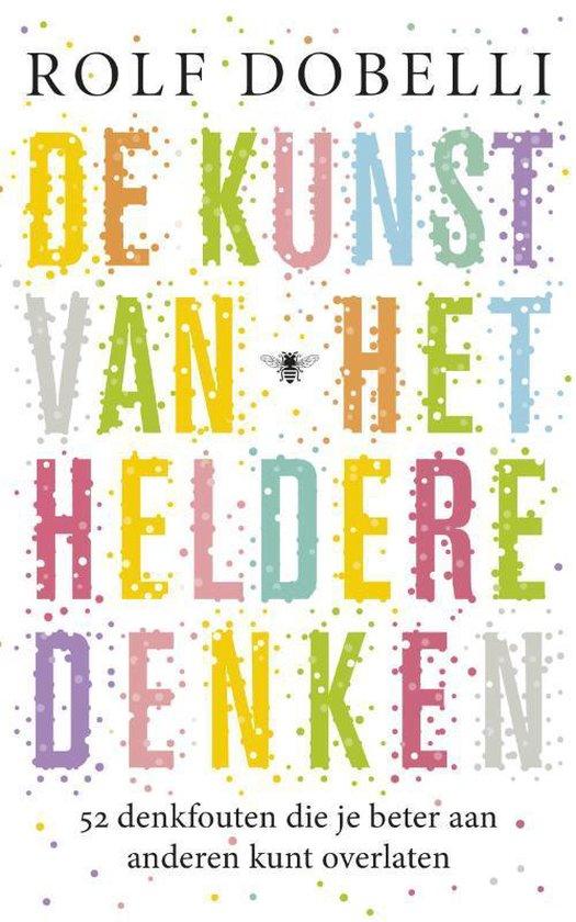 De kunst van het heldere denken - Rolf Dobelli |