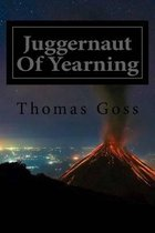 Juggernaut of Yearning
