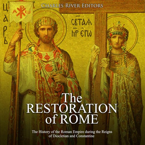 Boek cover Restoration of Rome, The: The History of the Roman Empire during the Reigns of Diocletian and Constantine van Charles River Editors (Onbekend)