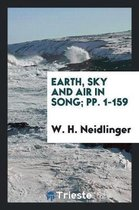 Earth, Sky and Air in Song; Pp. 1-159