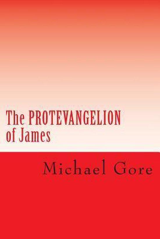 Boek cover The Protevangelion of James van Ps Michael Gore (Paperback)