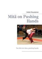 Mitä on Pushing Hands