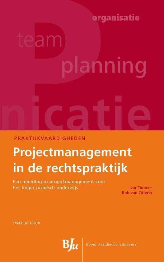 Praktijkvaardigheden - Projectmanagement in de rechtspraktijk - Ivar Timmer  