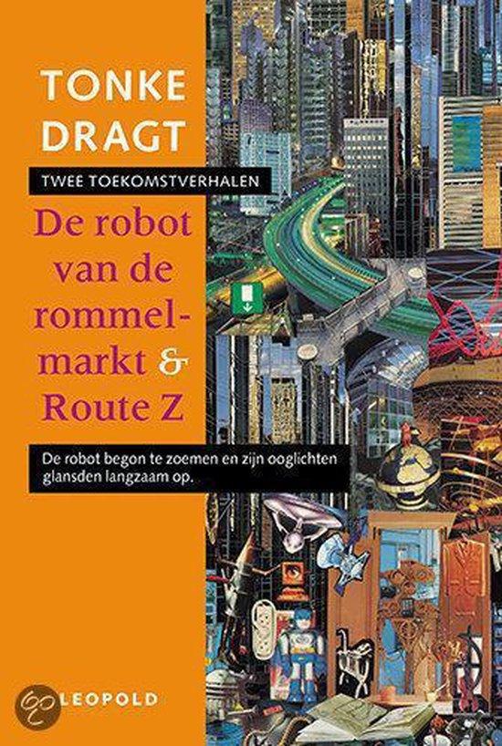 De Robot Van De Rommelmarkt & Route Z - Tonke Dragt |