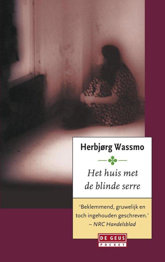 Huis met de blinde serre - Herbjørg Wassmo |