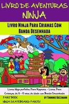 Livro De Aventuras Ninja: Livro Ninja Para Crianças Com Banda Desenhada: Livro Dos Peidos