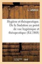 Hygiene et therapeutique. De la Sudation au point de vue hygienique et therapeutique