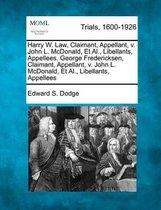 Harry W. Law, Claimant, Appellant, V. John L. McDonald, et al., Libellants, Appellees. George Fredericksen, Claimant, Appellant, V. John L. McDonald, et al., Libellants, Appellees