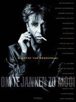 Boek cover Om te janken zo mooi van Maarten van Roozendaal