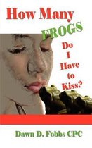 How Many Frogs Do I Have to Kiss?
