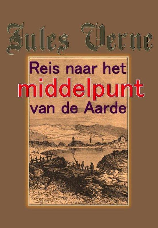 Reis naar het middelpunt van de aarde - Jules Verne |