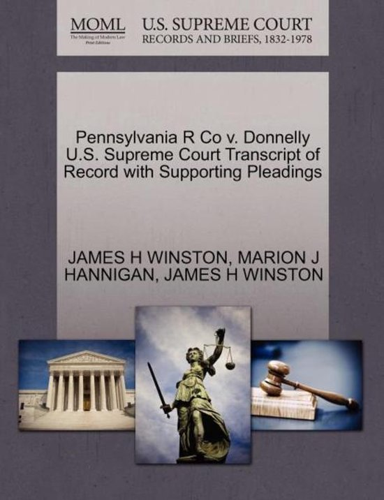 Pennsylvania R Co V. Donnelly U.S. Supreme Court Transcript of Record with Supporting Pleadings