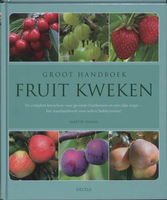 Groot handboek fruit kweken - Martin Stangl |