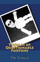 Thomas of Questionable Fortune