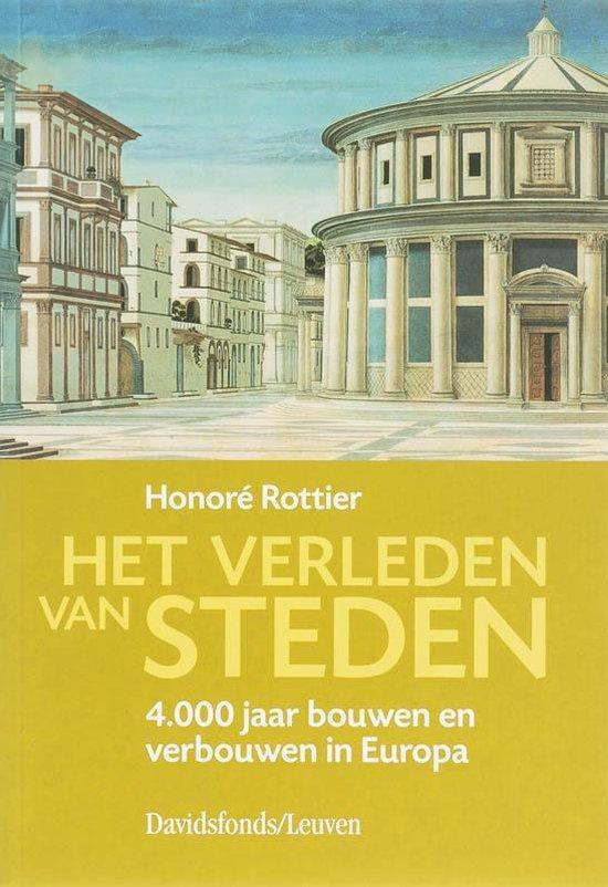 Het Verleden van Steden - H. Rottier |