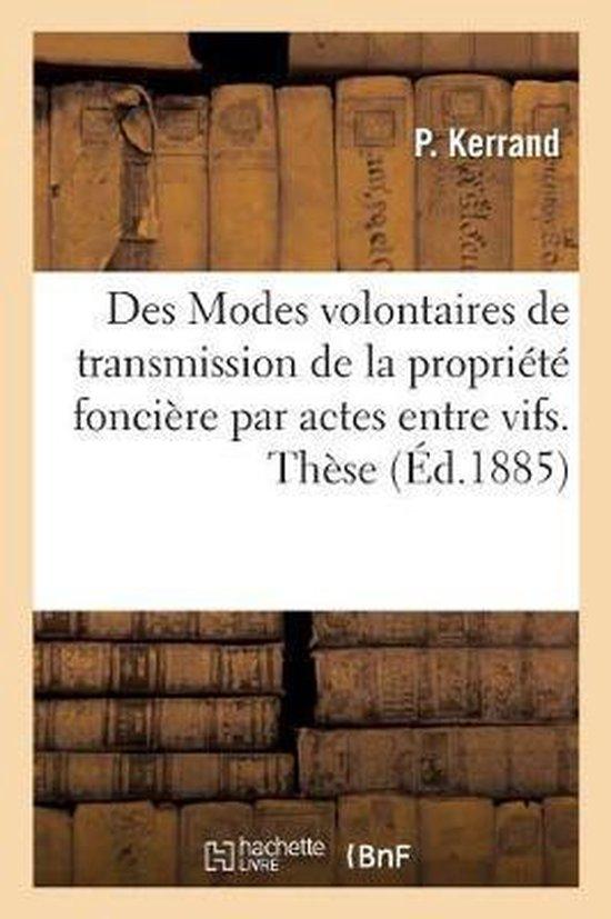 Universite de France. Faculte de Droit de Rennes. Des Modes Volontaires de Transmission