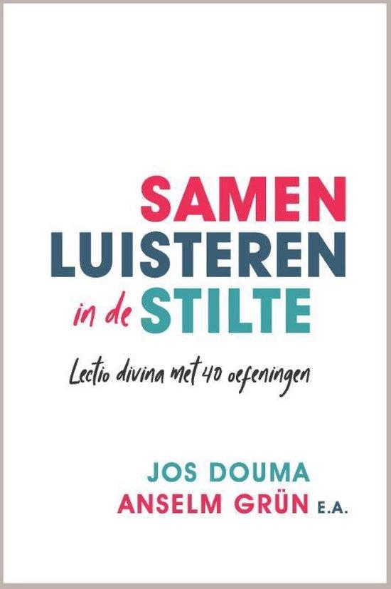 Samen luisteren in de stilte - Jos Douma |