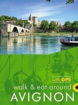 Walk & Eat Around Avignon