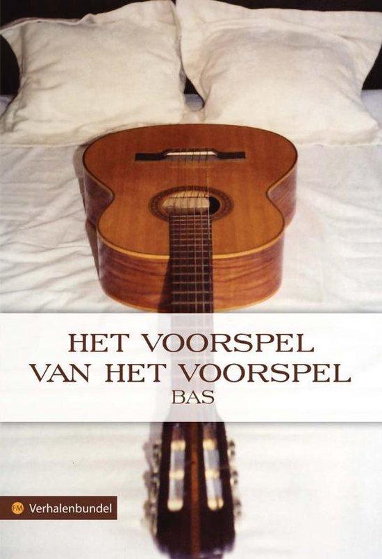 Het Voorspel Van Het Voorspel - Bas .  