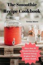 The Smoothie Recipe Cookbook