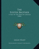 The Foster Brother the Foster Brother