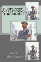 Perspectives on Restoring the Church