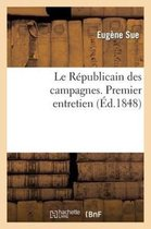Le R publicain Des Campagnes. Premier Entretien