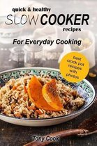 Quick & Healthy Slow Cooker Recipes for Everyday Cooking