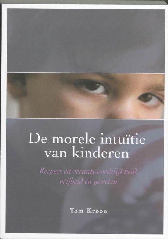 De morele intuïtie van kinderen - T. Kroon |