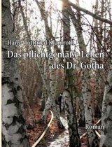 Das pflichtgemasse Leben des Dr. Gotha