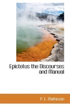 Epictetus the Discourses and Manual