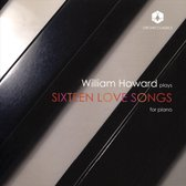 William Howard plays Sixteen Love Songs for piano