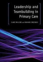 Leadership and Teambuilding in Primary Care