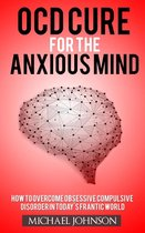 OCD Cure for the Anxious Mind
