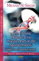 Are Chronic Degenerative Diseases Part of the Ageing Process?