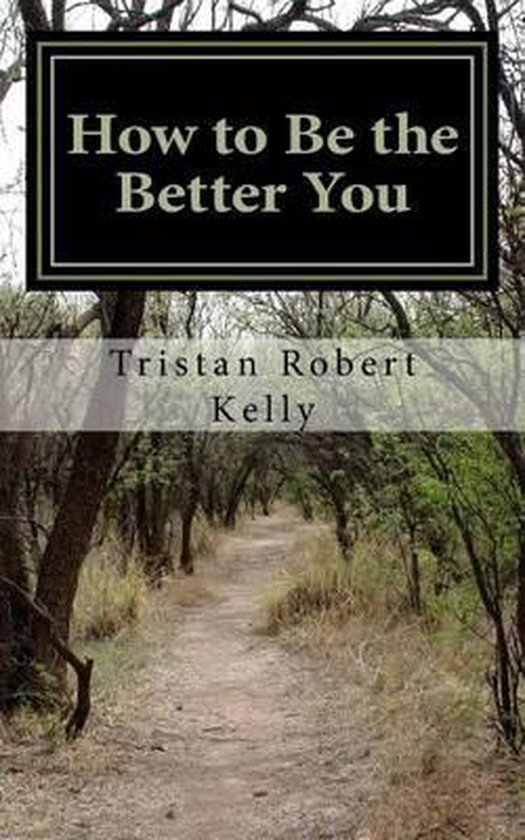 How to Be the Better You