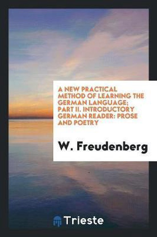 A New Practical Method of Learning the German Language; Part II. Introductory German Reader