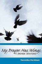 My Prayer Has Wings